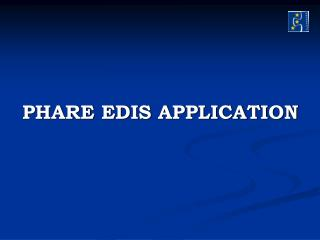PHARE EDIS APPLICATION