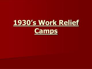 1930's Work Relief Camps
