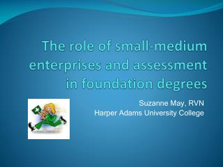 The role of small-medium enterprises and assessment in foundation degrees