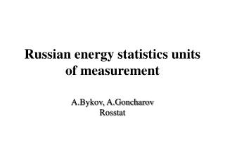 Russian energy statistics units of measurement