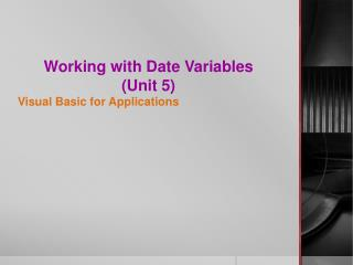 Working with Date Variables (Unit 5)