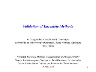 Validation of Ensemble Methods O. Talagrand G. Candille and L. Descamps