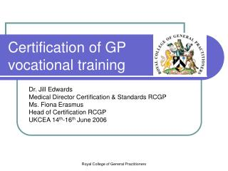 Certification of GP vocational training
