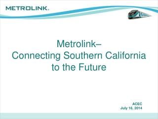 Metrolink –  Connecting Southern California to the Future