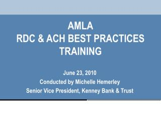 AMLA RDC & ACH BEST PRACTICES TRAINING