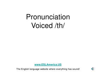 Pronunciation  Voiced /th/