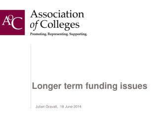Longer term funding issues
