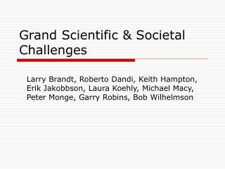 Grand Scientific & Societal Challenges