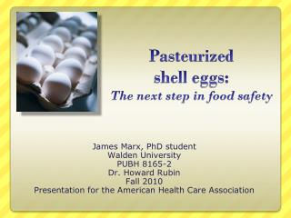 Pasteurized shell eggs:  The next step in food safety