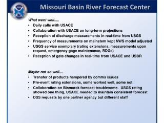 What went well..... Daily calls with USACE Collaboration with USACE on long-term projections
