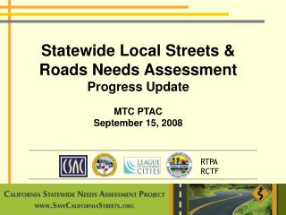 Statewide Local Streets & Roads Needs Assessment  Progress Update MTC PTAC September 15, 2008