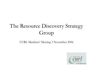 The Resource Discovery Strategy Group