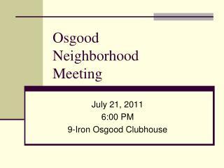 Osgood Neighborhood Meeting