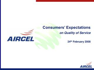 Consumers' Expectations on Quality of Service 24 th  February 2008