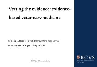 Vetting the evidence: evidence-based veterinary medicine