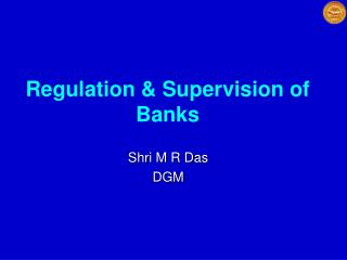 Regulation & Supervision of Banks