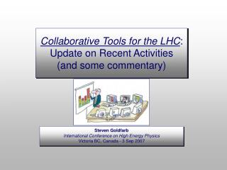 Collaborative Tools for the LHC : Update on Recent Activities (and some commentary)