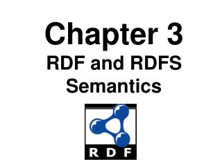 Chapter 3 RDF and RDFS Semantics