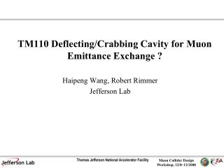 TM110 Deflecting/Crabbing Cavity for Muon Emittance Exchange  ?