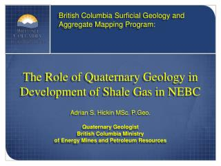 The Role of Quaternary Geology in Development of Shale Gas in NEBC