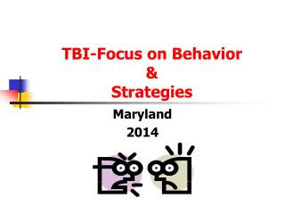 TBI-Focus on Behavior  &  Strategies