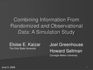 Combining Information From Randomized and Observational Data: A Simulation Study