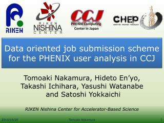 Data oriented job submission scheme for the PHENIX user analysis in CCJ