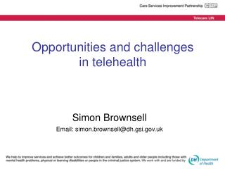 Opportunities and challenges  in telehealth