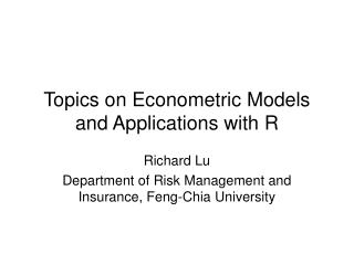 Topics on Econometric Models and Applications with R