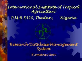 International Institute of Tropical Agriculture P.M.B 5320, Ibadan,	Nigeria