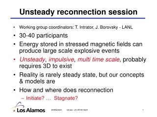 Unsteady reconnection session