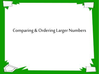 Comparing & Ordering Larger Numbers