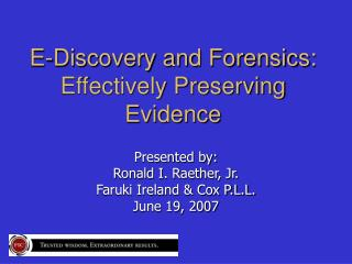 E-Discovery and Forensics: Effectively Preserving Evidence