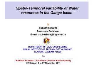 Spatio-Temporal variability of Water resources in the  Ganga  basin