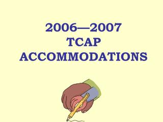 2006—2007  TCAP  ACCOMMODATIONS