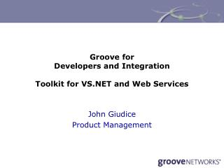 Groove for  Developers and Integration Toolkit for VS.NET and Web Services