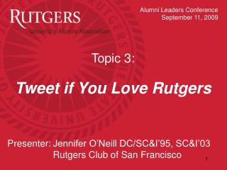 Topic 3:  Tweet if You Love Rutgers