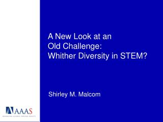 A New Look at an  Old Challenge: Whither Diversity in STEM?