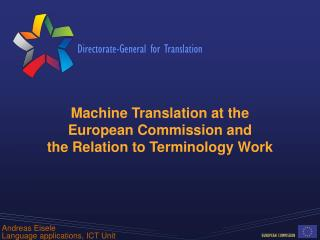 Machine Translation at the  European Commission and  the Relation to Terminology Work