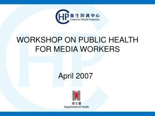 WORKSHOP ON PUBLIC HEALTH FOR MEDIA WORKERS