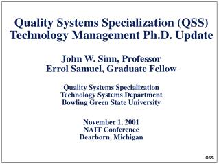 Quality Systems Specialization (QSS) Technology Management Ph.D. Update 	Topics: