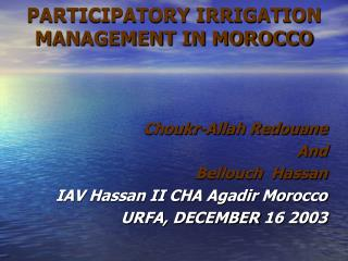 PARTICIPATORY IRRIGATION MANAGEMENT IN MOROCCO