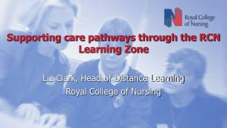 Supporting care pathways through the RCN Learning Zone