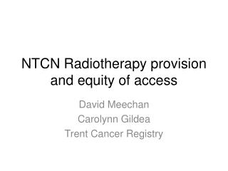 NTCN Radiotherapy provision and equity of access