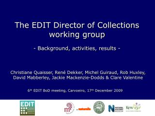 The EDIT Director of Collections working group  - Background, activities, results -