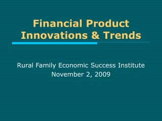 Financial Product Innovations & Trends