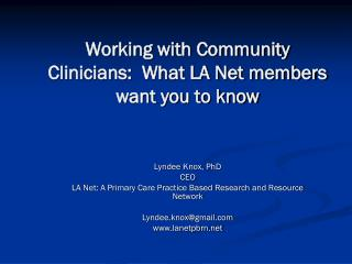 Working with Community Clinicians:  What LA Net members want you to know