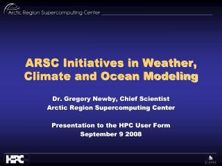 ARSC Initiatives in Weather, Climate and Ocean Modeling