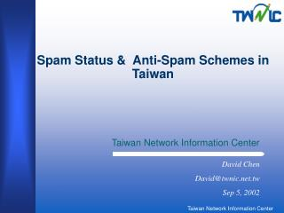 Spam Status &  Anti-Spam Schemes in Taiwan