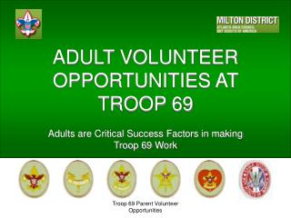 ADULT VOLUNTEER OPPORTUNITIES AT TROOP 69